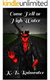 Come Hell or High Water (Apocalyptica Book 1)