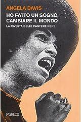 Ho fatto un sogno, cambiare il mondo: La rivolta delle Pantere Nere (Italian Edition) Kindle Edition