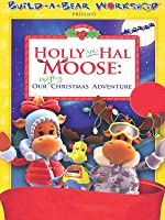 Build-a-Bear Presents: Holly and Hal Moose, Our Uplifting Christmas Adventure