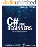C# For Beginners: The tactical guidebook - Learn CSharp by coding (English Edition)