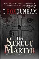 The Street Martyr Kindle Edition