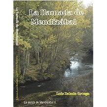 La llamada de Mendizábal (La senda de Mendizábal nº 2) (Spanish Edition) Feb 13, 2015