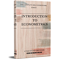Introduction to Econometrics (The Complete MBA CourseWork Series Book 3) (English Edition)