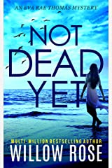 NOT DEAD YET (Eva Rae Thomas Mystery Book 7) Kindle Edition