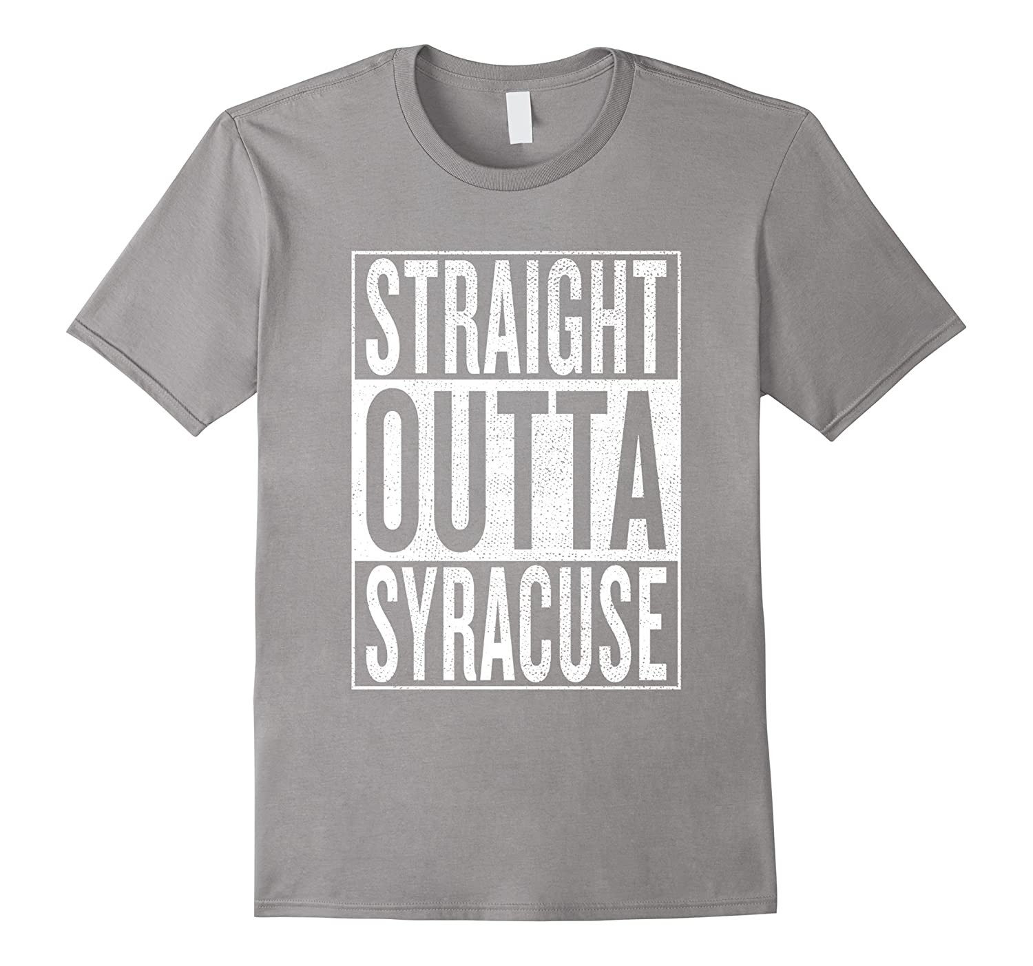 Straight Outta Syracuse Great Travel & Gift Idea T-Shirt-T-Shirt