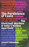 The Persistence of Caste: The Khairlanji Murders and India's Hidden Apartheid