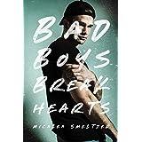 Bad Boys Break Hearts (An Enemies to Lovers Romance) (The Boys)