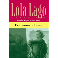 Por amor al arte (Lola Lago, detective) (Spanish Edition)