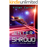 Enter The Shroud: Fast-Paced Scifi Action Adventure (Galactic Sentinel - Book Two)