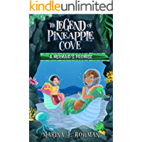 A Mermaid's Promise: An Illustrated Fantasy Adventure Chapter Book for Kids 6-12 (The Legend of Pineapple Cove 2)