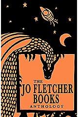 The Jo Fletcher Books Anthology Kindle Edition