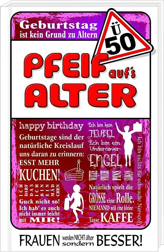 Ü50 - Pfeif auf`s Alter / Frauen: Happy Birthday