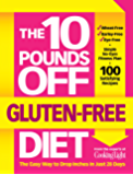 The 10 Pounds Off Gluten-Free Diet: The Easy Way to Drop Inches in Just 28 Days