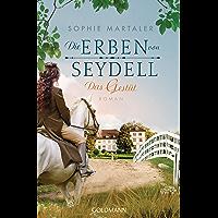 Die Erben von Seydell - Das Gestüt: Roman - Die Gestüt-Saga 1 (German Edition)