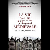 La Vie dans une ville médiévale (French Edition)