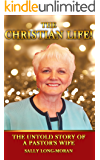 The Christian Life!: The Untold Story Of A Pastor's Wife.