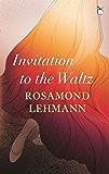 Invitation To The Waltz (Virago Modern Classics Book 246)
