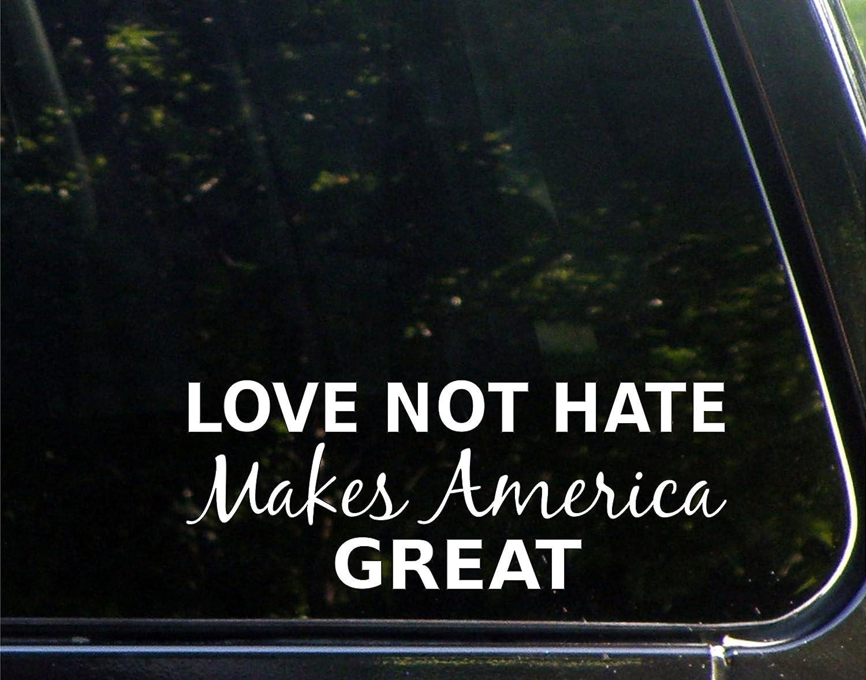 "Love Not Hate Makes America Great - 8-3/4"" x 3-1/2"" - Vinyl Die Cut Decal/Bumper Sticker for Windows, Cars, Trucks, Laptops, Etc."