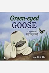 Green-Eyed Goose: A Boone Story about Overcoming Envy and Jealousy Paperback