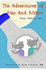 The Adventures of Alex and Alvaro Kindle Edition