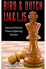 Bird & Dutch 1.f4 & 1…f5: Second Edition - Chess Opening Games Kindle Edition