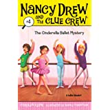 The Cinderella Ballet Mystery (Nancy Drew and the Clue Crew Book 4)