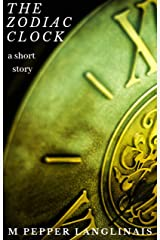The Zodiac Clock: a short story Kindle Edition