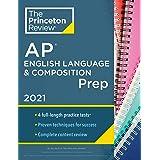 Princeton Review AP English Language & Composition Prep, 2021: 4 Practice Tests + Complete Content Review + Strategies & Tech