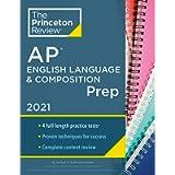 Princeton Review AP English Language & Composition Prep, 2021: 4 Practice Tests + Complete Content Review + Strategies…