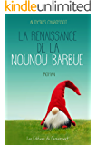 La renaissance de la nounou barbue (French Edition)
