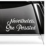 Amazon Price History for:Nevertheless, She Persisted Car Decal