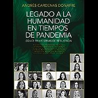 Legado a la Humanidad: Covid-19 Historias de Resiliencia