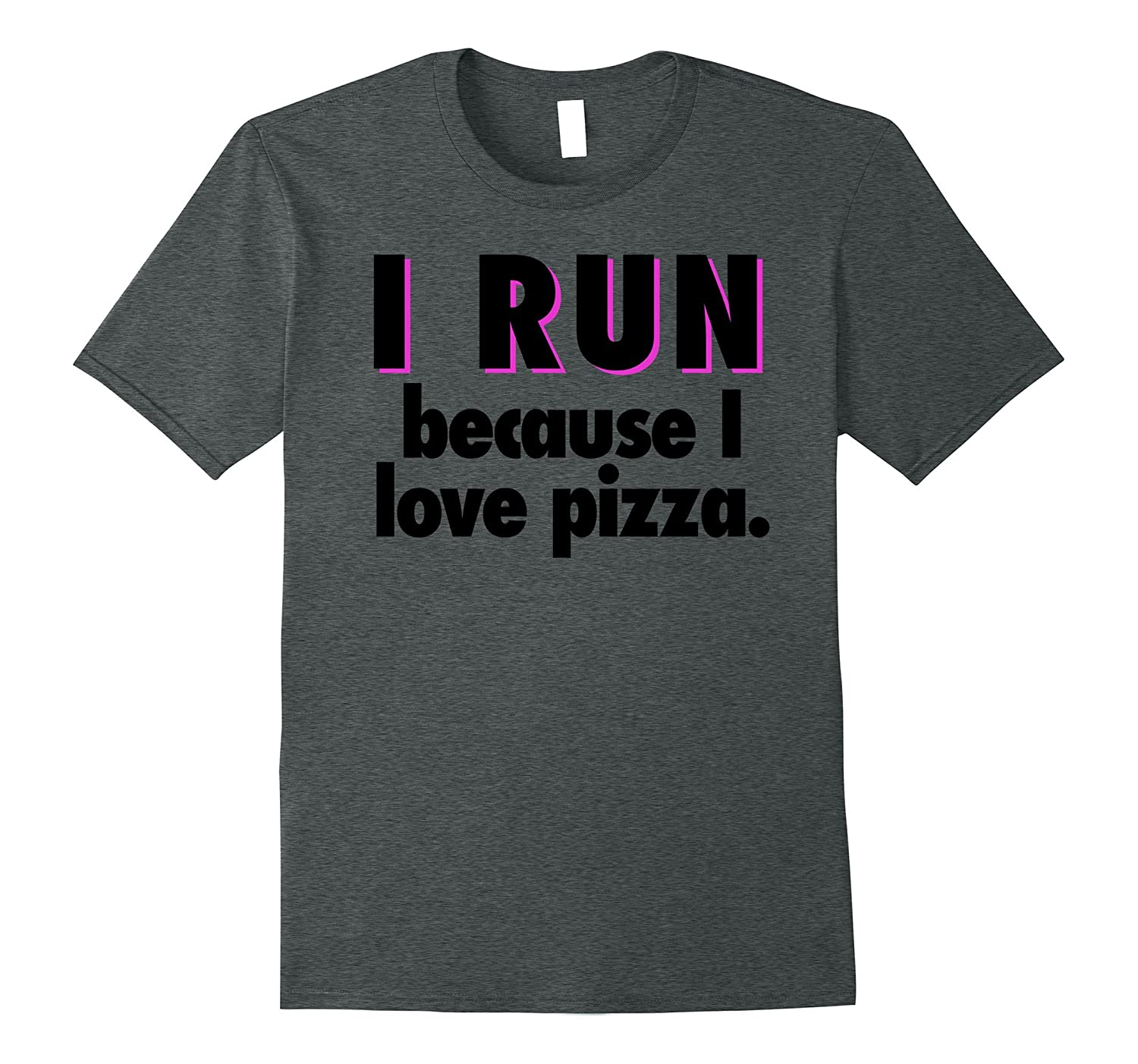 Funny I Run Because I Love Pizza Hilarious Cardio T Shirt