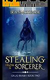 Stealing from a Sorcerer: Grug Smash Book 2 (Grug Smash Novels)