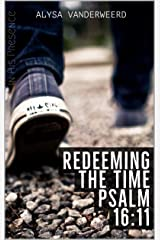 Redeeming the Time: Psalm 16:11 Boys curriculum (In His Presence) Kindle Edition
