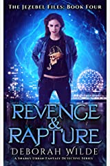 Revenge & Rapture: A Snarky Urban Fantasy Detective Series (The Jezebel Files Book 4) Kindle Edition