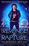 Revenge & Rapture: A Snarky Urban Fantasy Detective Series (The Jezebel Files Book 4)