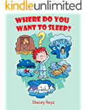 Where Do You Want To Sleep?: Animal Bedtime Story for Kids Ages 5-8
