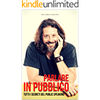 Parlare in Pubblico: Tutti i segreti del public speaking