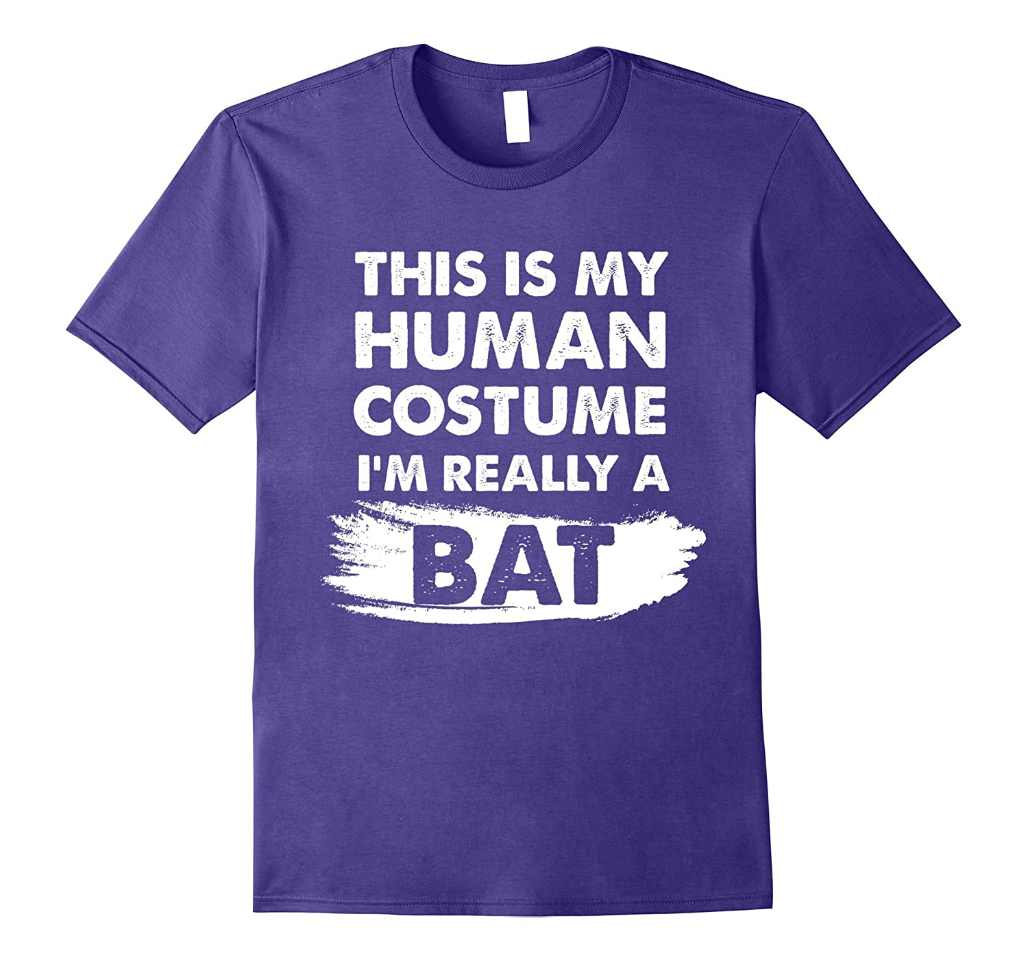 This Is My Human Costume I'm Really a Bat, Halloween Shirt-FL