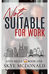 Not Suitable for Work (Anti-Belle Book 1) Kindle Edition