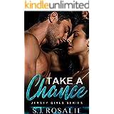 Take A Chance: A Love Triangle, Single Dad & Nanny Romance (Jersey Girls Series, Book 1)