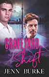 Graveyard Shift: A Gay Paranormal Mystery (Not Dead Yet)