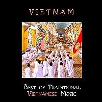 Vietnam, Best of Traditional Vietnamese Music