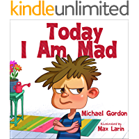 Today I Am Mad: (Anger Management, Kids Books, Baby, Childrens, Ages 3 5, Emotions)