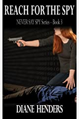 Reach For The Spy (The Never Say Spy Series Book 3) Kindle Edition