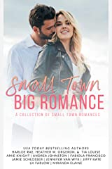 Small Town Big Romance: A Collection of Small Town Romances Kindle Edition