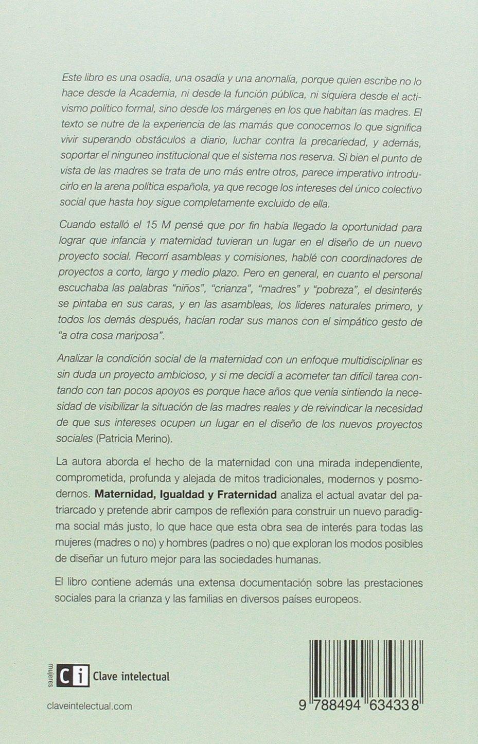 Maternidad, Igualdad y Fraternidad: Las madres como sujeto político en las sociedades poslaborales: Patricia Merino Murga: 9788494634338: Amazon.com: Books