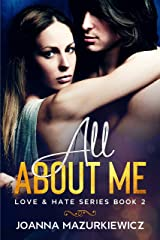 All About Me (Love & Hate Series #2) Kindle Edition