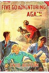 Five Go Adventuring Again (Famous Five #2) Kindle Edition